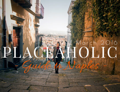 Placeaholic Guide to Naples, Italy